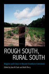 Rough South, Rural SouthRegion and Class in Recent Southern Literature