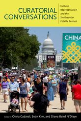 Curatorial ConversationsCultural Representation and the Smithsonian Folklife Festival