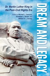 Dream and LegacyDr. Martin Luther King in the Post-Civil Rights Era