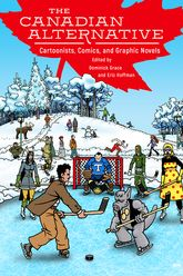 The Canadian AlternativeCartoonists, Comics, and Graphic Novels