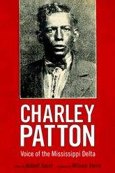 Charley PattonVoice of the Mississippi Delta