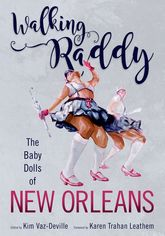 Walking RaddyThe Baby Dolls of New Orleans