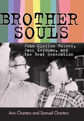 Brother-SoulsJohn Clellon Holmes, Jack Kerouac, and the Beat Generation