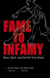 Fame to Infamy: Race, Sport, and the Fall from Grace