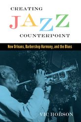 Creating Jazz CounterpointNew Orleans, Barbershop Harmony, and the Blues