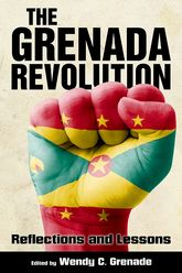 The Grenada RevolutionReflections and Lessons