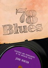 78 BluesFolksongs and Phonographs in the American South